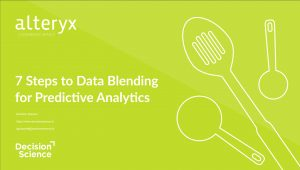 7 Steps to Data Blending for Predictive Analytics